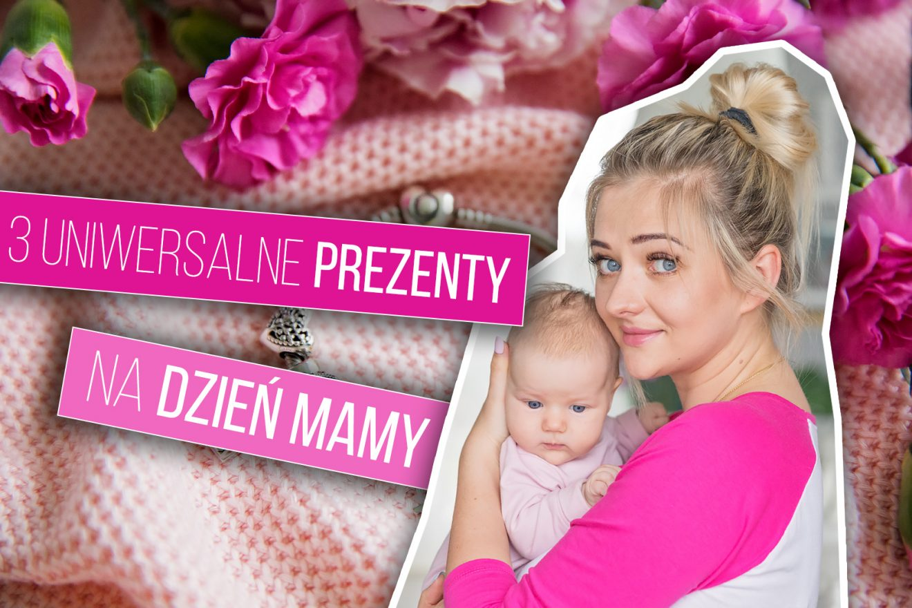 3 uniwersalne prezenty na Dzień Mamy – idealne dla mamy w każdym wieku!