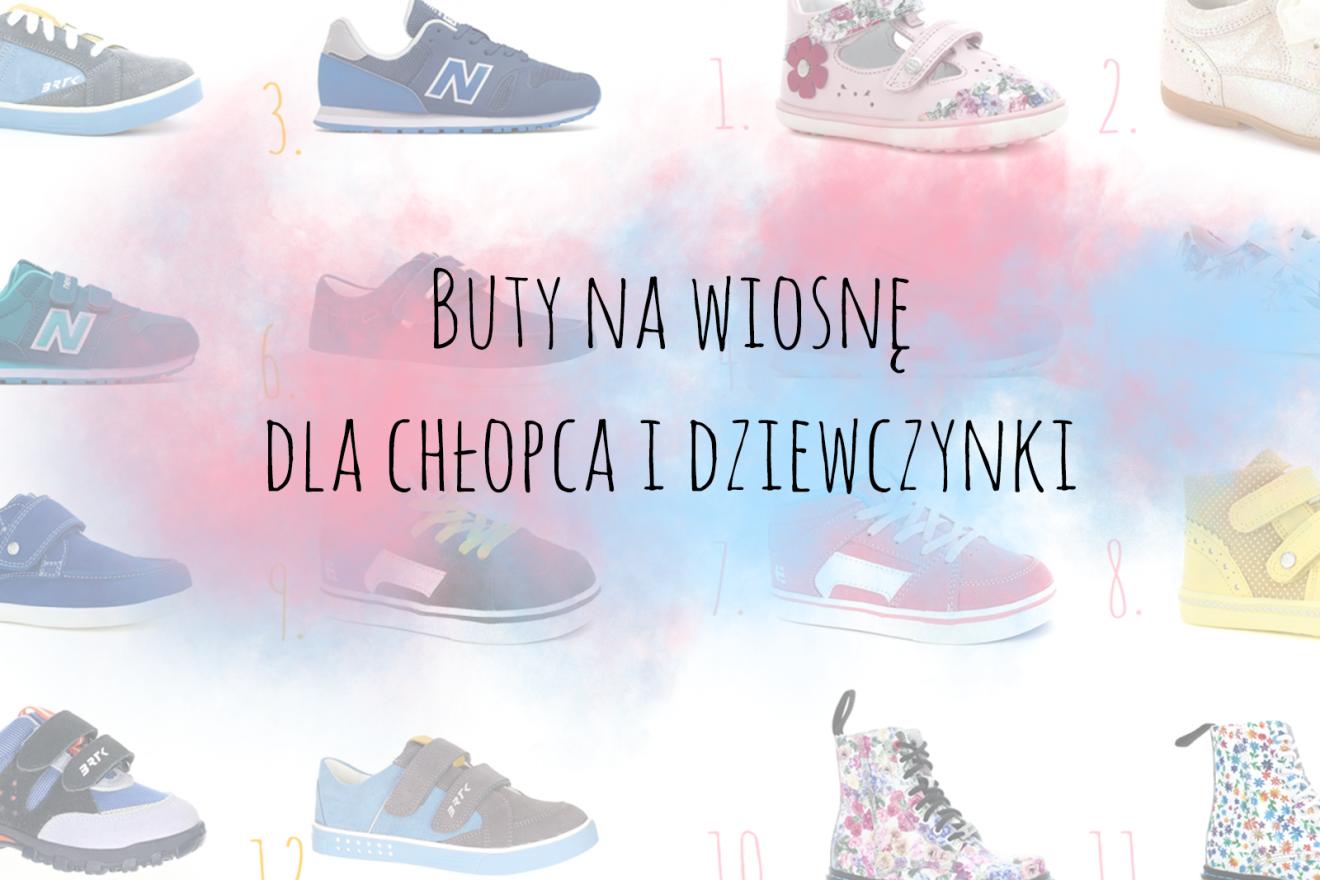 27 butów na wiosnę, dla chłopca i dziewczynki!