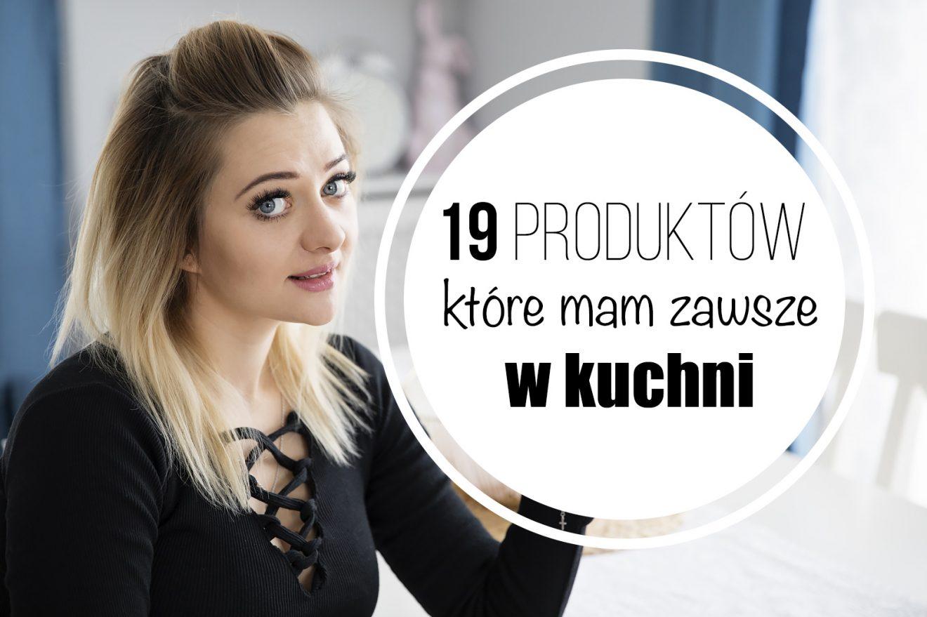 19 produktów, bez których nie wyobrażam sobie mojej kuchni