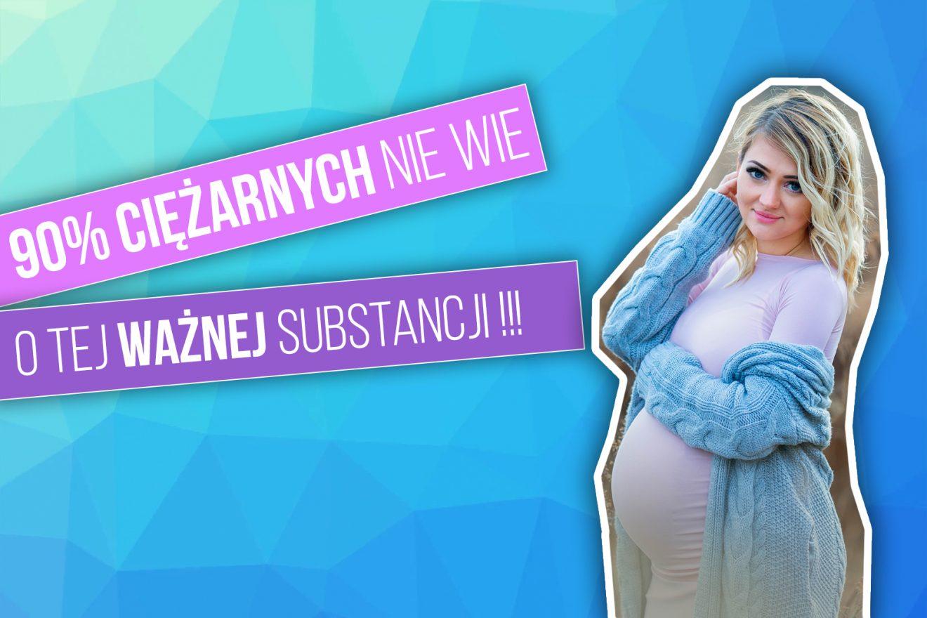90% ciężarnych nie wie o substancji, która ma olbrzymi wpływ na przebieg ciąży i zdrowie dziecka