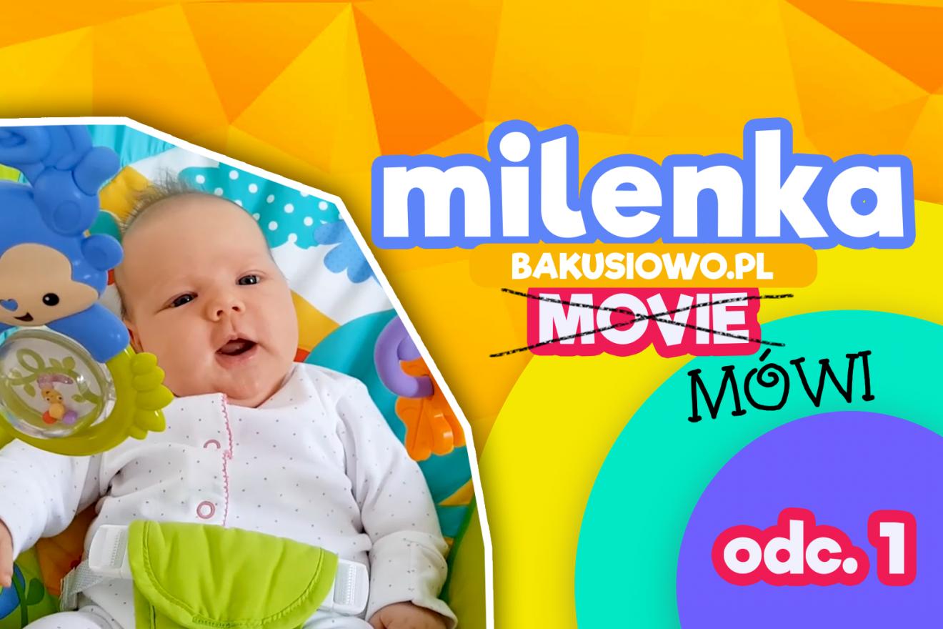 #MilenkaMówi odc. 1 – Pierwszy Miesiąc Życia Milenki!