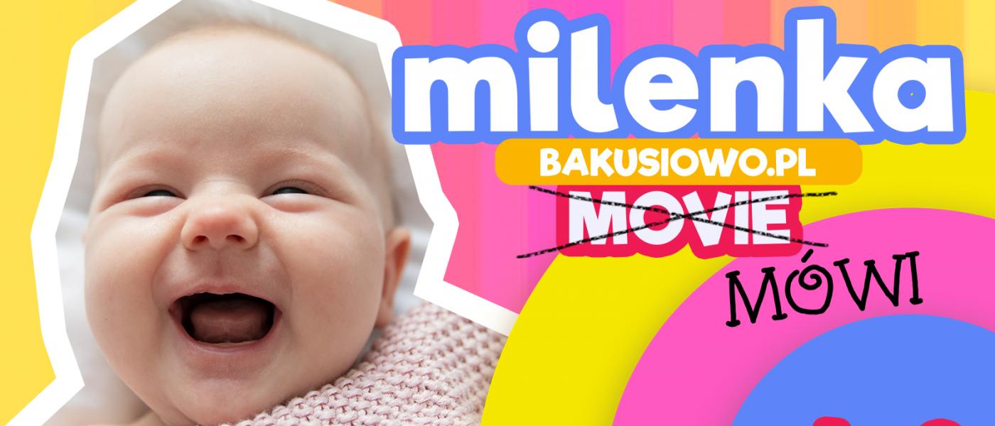 #MilenkaMówi odc. 2 – Drugi Miesiąc Życia Milenki!