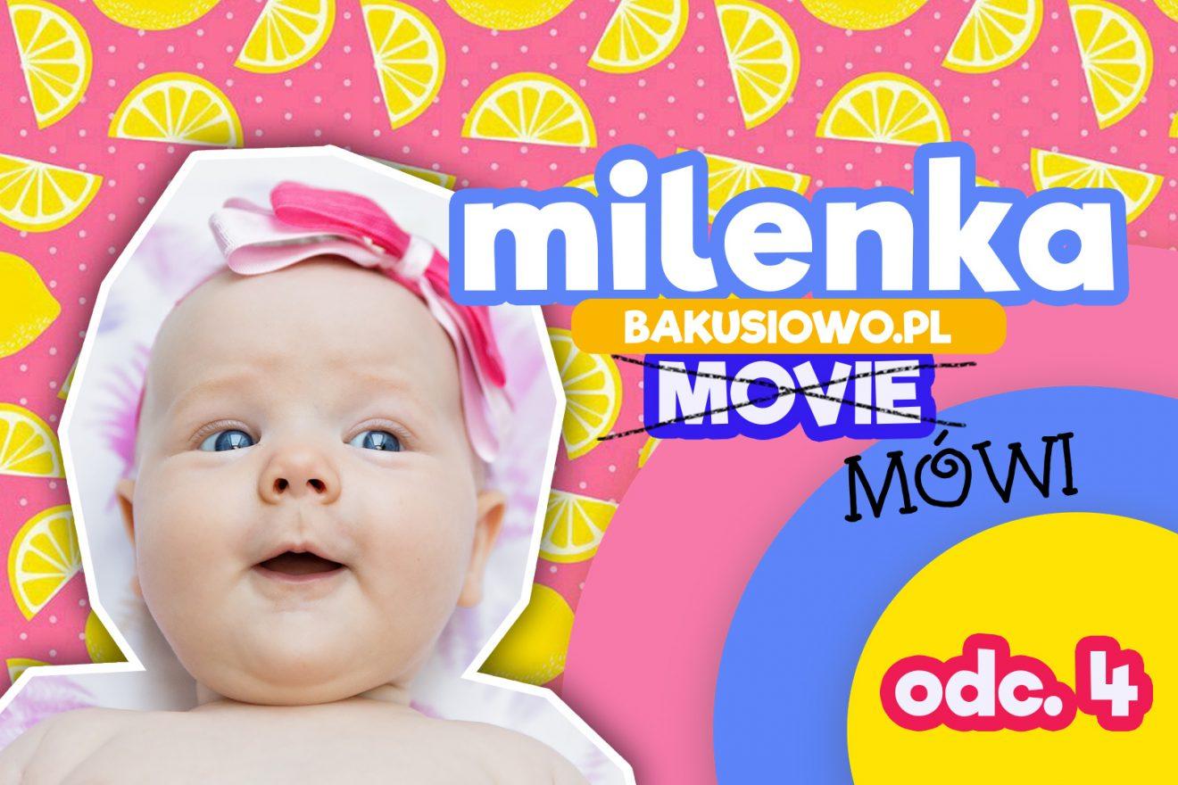 #MilenkaMówi odc. 4 – Czwarty Miesiąc Życia Milenki!